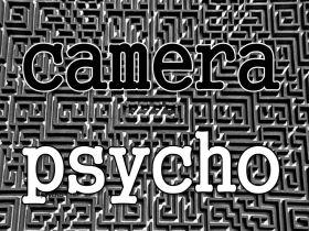 CameraPsycho