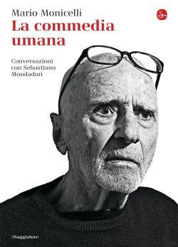 La Commedia Umana, la vita e il cinema di Mario Monicelli